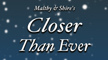 Maltby & Shire's Closer Than Ever