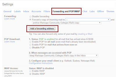 Example: Click on the Forwarding and POP/IMAP tab, the 'Add a forwarding address'