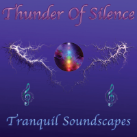 Thunder of Silence - Tranquil Soundscapes