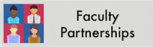 Click here to check out the Faculty Partnerships page